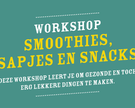 Workshop Smoothies, sapjes en snacks